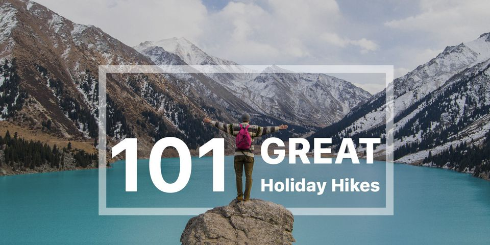 101 Great Holiday Hikes
